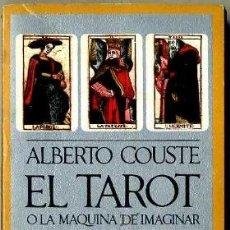 Libros de segunda mano: COUSTE : EL TAROT O LA MÁQUINA DE IMAGINAR (BARRAL, 1972). Lote 172614585
