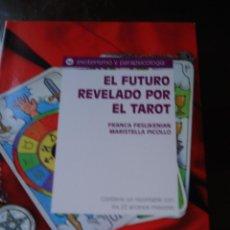 Libros de segunda mano: EL FUTURO REVELADO POR EL TAROT. Lote 40867429