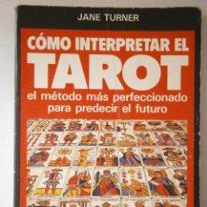 Libros de segunda mano: COMO INTERPRETAR EL TAROT JANE TURNER RIONEGRO 1984. Lote 46367188