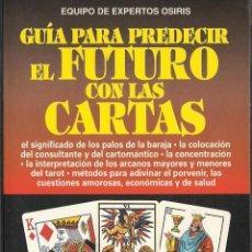 Libros de segunda mano: GUIA PARA PREDECIR EL FUTURO CON LAS CARTAS . Lote 46787492