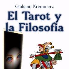 Libros de segunda mano: EL TAROT Y LA FILOSOFÍA. GIULANO KREMMERZ.. Lote 55321179