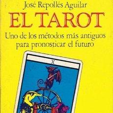 Libros de segunda mano: EL TAROT JOSÉ REPOLLÉS AGUILAR . Lote 50197957