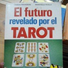 Libros de segunda mano: LIBRO EL FUTURO REVELADO POR EL TAROT FRANCA FESLIKENIAN MARISTELLA PICOLLO 1982 ED. VECCHI L-10181. Lote 52744985