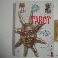 Libros de segunda mano: DIEGO MELDI. TAROT. LA HISTORIA, EL SIMBOLISMO Y EL JUEGO. 2004. FOLIO. ILUSTRADO. Lote 54290124