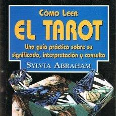 Libros de segunda mano: CÓMO LEER EL TAROT SYLVIA ABRAHAM. Lote 55025873