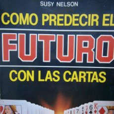 Libros de segunda mano: COMO PREDECIR EL FUTURO CON LAS CARTAS SUSY NELSON VECCHI 1983. Lote 55998840