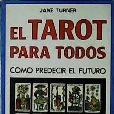 Libros de segunda mano: EL TAROT PARA TODOS. COMO PREDECIR EL FUTURO. - TURNER, JANE.-. Lote 54525577