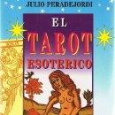 Libros de segunda mano: EL TAROT ESOTERICO (EL LIBRO DE TOTH) JULIO PERADEJORDI . Lote 57669380