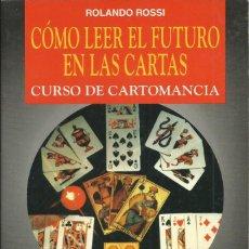 Libros de segunda mano: CURSO DE CARTOMANCIA COMO LEER ELFUTURO EN LAS CARTAS . Lote 57969501