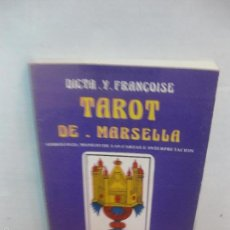 Libros de segunda mano: TAROT DE MARSELLA. SIMBOLOGIA, MANEJO DE LAS CARTAS E INTERPRETACION. DICTA Y FRANÇOIS.1982. . Lote 58377419
