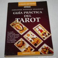 Livres d'occasion: GUIA PRACTICA DEL TAROT, FERNANDA NOSENZO SPAGNOLO, MARTINEZ ROCA , LIBRO. Lote 62472888