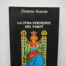 Libros de segunda mano: LA OTRA VERTIENTE DEL TAROT. OCTAVIO ACEVES - 1ª ED. 1990. Lote 65006891
