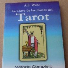 Libros de segunda mano: LA CLAVE DE LAS CARTAS DEL TAROT ARTHUR EDWARD WAITE. Lote 67861749