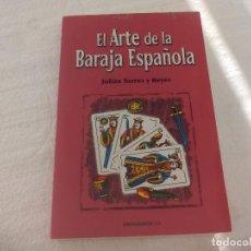 Libros de segunda mano: EL ARTE DE LA BARAJA ESPAÑOLA. JULIÁN TORRES Y REYES.2006. ADIVINACIÓN INTERPRETCIÓN, TAROT.. Lote 72803691
