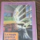 Libros de segunda mano: LA MAGIA PRÁCTICA DEL COLOR. Lote 81722187