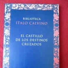 Libros de segunda mano: EL CASTILLO DE LOS DESTINOS CRUZADOS. BIBLIOTECA DE ITALO CALVINO. SIRUELA. 1999. Lote 88099744
