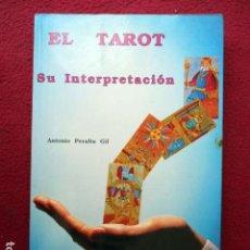 Libros de segunda mano: EL TAROT. SU INTERPRETACIÓN. ANTONIO PERALTA GIL. EDITORIAL SIRIO. Lote 88100996