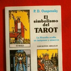 Libros de segunda mano: EL SIMBOLISMO DEL TAROT (2000) P.D. OUSPENSKY -ED. ABRAXAS- LA FILOSOFIA OCULTA EN IMAGENES. Lote 90063144