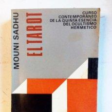 Libros de segunda mano: EL TAROT. CURSO CONTEMPORÁNEO DE LA QUINTA ESENCIA DEL OCULTISMO HERMÉTICO MOUNI SADHU. 1ª EDICIÓN. Lote 91052255