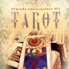 Libros de segunda mano: PEQUEÑA ENCICLOPEDIA DEL TAROT.. Lote 92726970