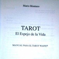 Libros de segunda mano: TAROT: EL ESPEJO DE LA VIDA POR MARIO MONTANO DE ED. ARKANO BOOKS EN MADRID 2002 2ª EDICIÓN. Lote 95496339