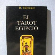 Libros de segunda mano: EL TAROT EGIPCIO (R. FALCONNIER) EDICIONES OBELISCO. ANTIGUO EGIPTO, ARCANOS MAYORES ESOTERISMO. Lote 98028667