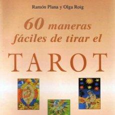 Libros de segunda mano: 60 MANERAS FÁCILES DE TIRAR EL TAROT RAMÓN PLANA & OLGA ROIG . Lote 98219391