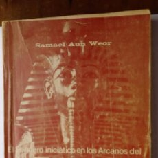 Libros de segunda mano: EL SENDERO INICIATICO EN LOS ARCANOS DEL TAROT Y CABALA, SAMAEL AUN WEOR,1979,374 PAGINAS. Lote 98235099