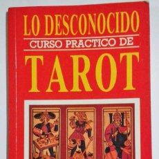 Libros de segunda mano: LO DESCONOCIDO - CURSO PRACTICO DE TAROT - JIMENEZ DEL OSO - ED QUORUM - AÑO 1983. Lote 98374743