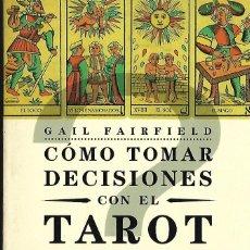 Libros de segunda mano: LIBRO DE 200 PAGINAS DE COMO TOMAR DECISIONES CON EL TAROT. Lote 159490420
