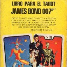 Libros de segunda mano: VESIV LIBRO PARA EL TAROT JAMES BOND 007 DE STUART R. KAPLANMIRAR FOTOS . Lote 99530119