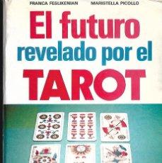 Libros de segunda mano: LIBRO DE TAROT EL FUTURO REVELADO POR EL TAROT 150 PAGINAS. Lote 102310523