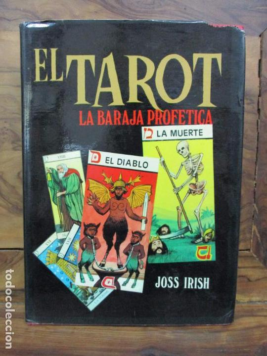EL TAROT. LA BARAJA PROFÉTICA. JOSS IRISH. 1975. (Libros de Segunda Mano - Parapsicología y Esoterismo - Tarot)