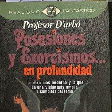 Libros de segunda mano: POSESIONES Y EXORCISMOS EN PROFUNDIDAD.. Lote 103479040