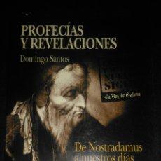 Libros de segunda mano: PROFECÍAS Y REVELACIONES. DE NOSTRADAMUS A NUESTROS DÍAS. DOMINGO SANTOS. AÑO 2001. RÚSTICA. PÁGINAS. Lote 103700966