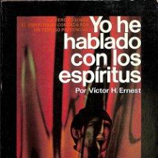 Libros de segunda mano: YO HE HABLADO CON LOS ESPIRITUS LA VERDAD SSOBRE EL ESPIRITISMO CONTADA POR UN TESTIGO PRESENCIAL.. Lote 106146260