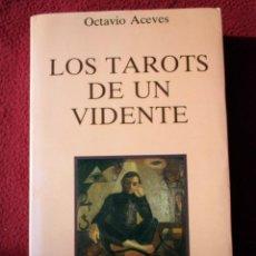 Libros de segunda mano: LOS TAROTS DE UN VIDENTE. OCTAVIO ACEVES. OBELISCO, 1985. PRIMERA EDICIÓN. Lote 107465823