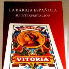 Libros de segunda mano: LA BARAJA ESPAÑOLA, SU INTERPRETACIÓN; ANTONIO PERALTA GIL - EDITORIAL SIRIO 1988. Lote 109074271