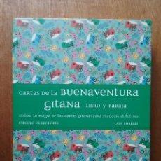 Libros de segunda mano: CARTAS DE LA BUENAVENTURA GITANA, LIBRO Y BARAJA, LADY LORELEI, CIRCULO DE LECTORES, 2004. Lote 110810227