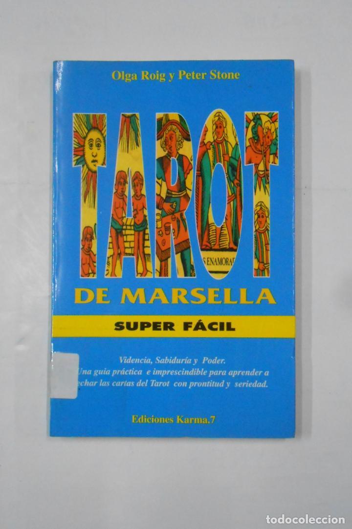 EL TAROT DE MARSELLA SUPER FÁCIL: VIDENCIA, SABIDURÍA Y PODER. OLGA ROIG. PETER STONE. TDK335 (Libros de Segunda Mano - Parapsicología y Esoterismo - Tarot)