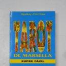 Libros de segunda mano: EL TAROT DE MARSELLA SUPER FÁCIL: VIDENCIA, SABIDURÍA Y PODER. OLGA ROIG. PETER STONE. TDK335. Lote 113561735