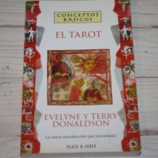 Libros de segunda mano: CONCEPTOS BÁSICOS - EL TAROT - EVELYNE Y TERRY DONALDSON - PLAZA & JANÉS. Lote 220126705