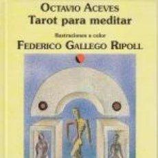 Libros de segunda mano: TAROT PARA MEDITAR. OCTAVIO ACEVES.. Lote 114384387