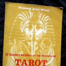 Libros de segunda mano: EL SENDERO INICIATICO EN LOS ARCANOS DEL TAROT Y CABALA - SAMAEL AUN WEOR . Lote 117912595