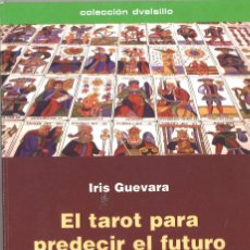Libros de segunda mano: EL TAROT PARA PREDECIR EL FUTURO. IRIS GUEVARA. 2005. Lote 118750251