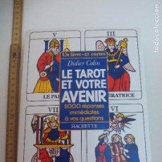 Libros de segunda mano: LE TAROT ET VOTRE AVENIR. DIDIER COLIN. LIBRO + 22 CARTAS. EN FRANCÉS. 1990 HACHETTE.. Lote 120574491