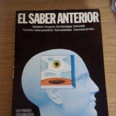 Libros de segunda mano: LIBRO EL SABER ANTERIOR , MICHAEL MÉLIEUX , JEAN ROSSIGNOL. Lote 121064615