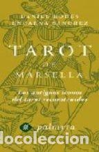 TAROT DE MARSELLA. LOS ANTIGUOS ÍCONOS DEL TAROT RECONSTRUIDOS. DANIEL RODÉS. ENCARNA SÁNCHEZ (Libros de Segunda Mano - Parapsicología y Esoterismo - Tarot)