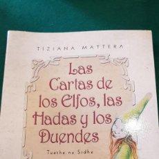 Libros de segunda mano: LAS CARTAS DE LOS ELFOS, LAS HADAS Y LOS DUENDES - TIZIANA MATTERA. Lote 123606055