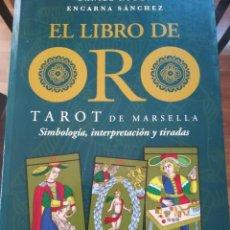 Libros de segunda mano: EL LIBRO DE ORO-TAROT DE MARSELLA-SIMBOLOGIA,INTERPRETACION ,TIRADAS-D.RODES-E.SANCHEZ-PALMYRA-2006. Lote 124198207
